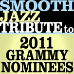 smooth jazz tribute to 2011 grammy nomiees - smooth jazz all stars