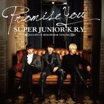 promise you (1st japanese single) - super junior-k.r.y