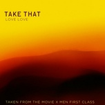 love love (ost x-men the first class) - take that
