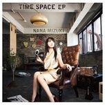 time space (ep) - nana mizuki