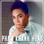 lien khuc pham khanh hung 2015 tuyen chon hay nhat - pham khanh hung