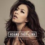 Album Hoàng Thùy Linh 2015 Chọn Lọc