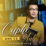 Cà Phê, Anh Và Anh (Single)