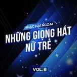 tuyen tap nhac hai ngoai (vol. 6 - nhung giong hat nu tre) - v.a