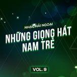 tuyen tap nhac hai ngoai (vol. 9 - nhung giong hat nam tre) - v.a