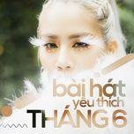 bai hat yeu thich thang 6 - v.a