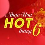 nhac hoa hot thang 6 - v.a