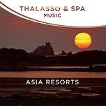 thalasso & spa music - asia resorts - dominique langham