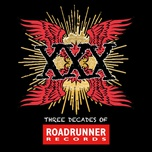 xxx: three decades of roadrunner records - v.a