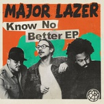 know no better (ep) - major lazer