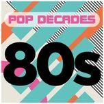 pop decades: 80s - v.a