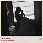 i'm a fan (single) - pia mia, jeremih