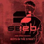 boys in the street (single) - seeb, greg holden