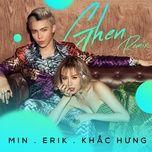 Ghen Remix - ERIK, MIN, Khắc Hưng
