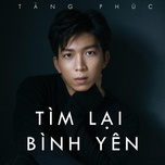 tim lai binh yen (single) - tang phuc