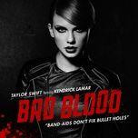 bad blood (single) - taylor swift, kendrick lamar