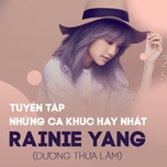 tuyen tap ca khuc hay cua rainie yang (duong thua lam) - rainie yang (duong thua lam)