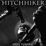 hitchhiker (single) - neil young