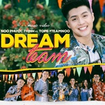 dream team (single) - noo phuoc thinh, anh dat (the voice), hien mai (the voice), han sara, anh phong (the voice), luong minh tri, thanh nga (the voice)