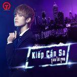 kiep can sa (single) - tao lu phu