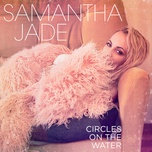 circles on the water (single) - samantha jade