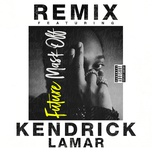 mask off (remix) (single) - future, kendrick lamar