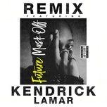 mask off (remix) (single) - future, kendrick lamar