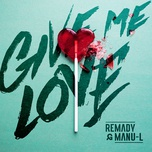 give me love (single) - remady, manu-l