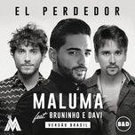 el perdedor (single) - maluma, bruninho & davi