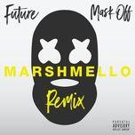 mask off (marshmello remix) (single) - future