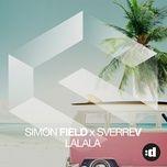 la la la (single) - simon field, sverrev