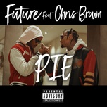 pie (single) - future, chris brown