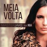 meia volta (single) - master jake, nga
