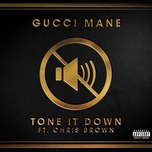 tone it down (single) - gucci mane, chris brown
