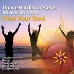 free your soul - duane harden, moises modesto