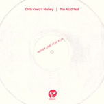 the acid test - chris coco's honey