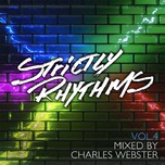 strictly rhythms, vol. 4 (mixed by charles webster) - charles webster