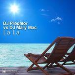 la la (ep) - dj predator, dj mary mac