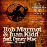 summer breeze (single) - rob marmot, juan kidd, penny mac