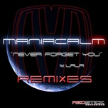 never forget you (remixes) (single) - maniacalm, lala
