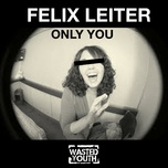 only you (single) - felix leiter