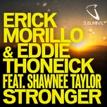 stronger (stronger club mix) (single) - erick morillo, eddie thoneick, shawnee taylor