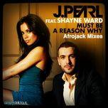 must be a reason why (afrojack mixes) (single) - j. pearl, shayne ward