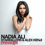 pressure (ep) - nadia ali, alex kenji, starkillers