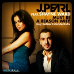 must be a reason why (guy katsav extended mix) (single) - j. pearl, shayne ward