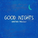 good nights (single) - whethan, mascolo