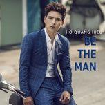 be the man (single) - ho quang hieu