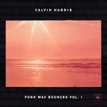 funk wav bounces (vol. 1) - calvin harris