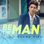 be the man (single) - ho quang hieu