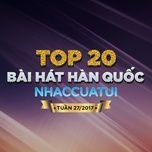 top 20 bai hat han quoc nhaccuatui tuan 27/2017 - v.a